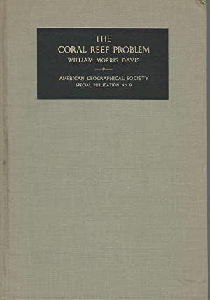 The Coral Reef Problem (American Geographical Society Special Publication No. 9 ): Davis, William ...