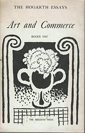 Art and Commerce (Hogarth Essays, No. 26): Fry, Roger (Eliot)
