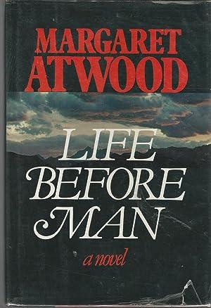 Life Before Man: Atwood, Margaret Eleanor