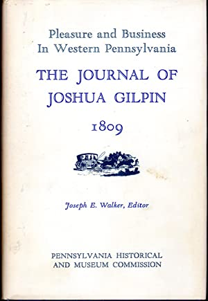 Pleasure and Business in Western Pennsylvania: The: Gilpin, Joshua) Walker,