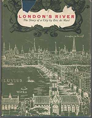 London's River: The Story of a City: de Mare, Eric