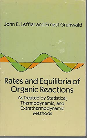 Rates and Equilibria of Organic Reactions: As: Leffler, John E.