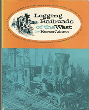 Logging Railroads of the West: Adams, Kramer A