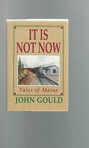 It is Not Now: Tales of Maine: Gould, John
