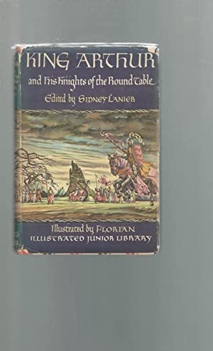 King Arthur and His Knights of the: Lanier, Sidney (Editor)