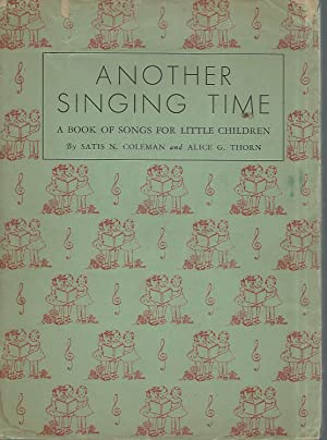 Another Singing Time: Songs for Nursery &: Coleman, Satis N.