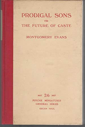 Prodigal Sons; or, the Future of Caste (Psyche Miniatures. General Series No. 23): Evans, ...