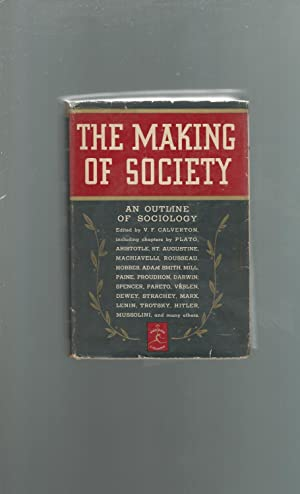 The Making of Society: An Outline of: Calverton, V.F. (Victor