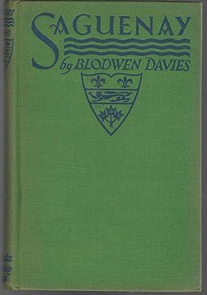 Saguenay (Saginawa): The River of Deep Waters: Davies, Blodwen
