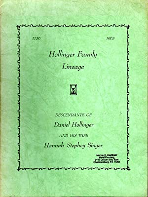 The Hollinger Family of Franklin County Pennsylania (Since 1736, A.D.): A Brief Lineage of the ...