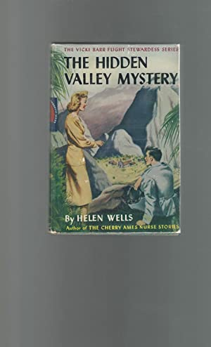 The Hidden Valley Mystery (#3, Vicki Barr Flight Stewardess Series): Wells, Helen