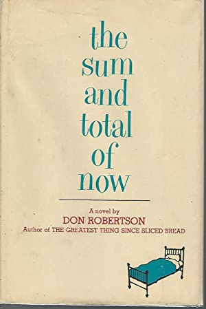 The Sum and Total of Now: Robertson, Don
