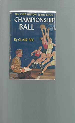 Championship Ball (#2: Chip Hilton Series): Bee, Clair