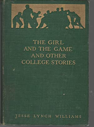The Girl and the Game and Other College Stories: Williams, Jesse Lynch