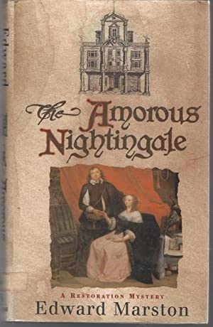 The Amorous Nightingale: A Restoration Mystery [Signed By Author]: Marston, Edward Pseud.) Keith ...