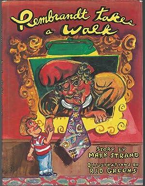 Rembrandt Takes A Walk: Strand, Mark