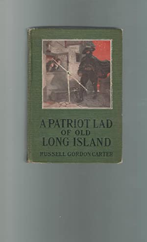 A Patriot Lad Of Old Long Island: Carter, Russell Gordon