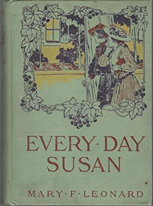 Everyday Susan: A Story for Girls: Leonard, Mary F.