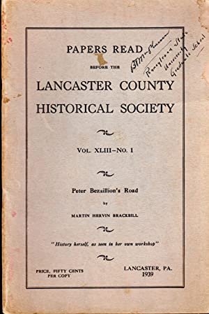 Peter Bezaillons Road: Papers Read Before the Lancaster County Historical Society. Vol.XLIII - No. ...