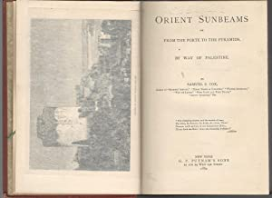 Orient Sunbeams; or, From the Porte to the Pyramids, by Way of Palestine: Cox, Samuel S.