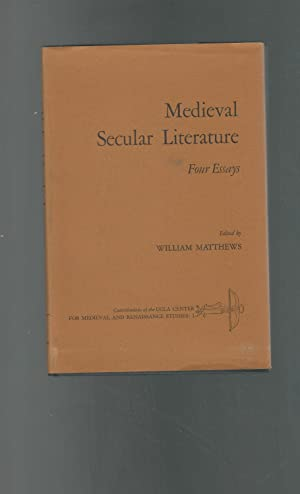 Medieval Secular Literature: Four Essays. (UCLA Center: Matthews, William, ed.
