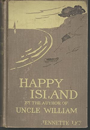 """Happy Island: A New """"Uncle William"""" Story: Lee, Jennette"""