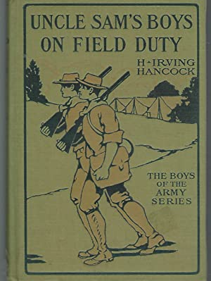 Uncle Sam's Boys On Field Duty; or,: Hancock, H. Irving