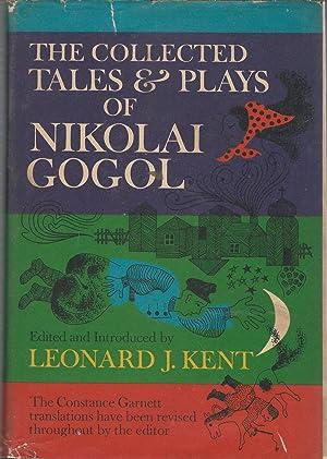 The Collected Tales and Plays of Nikolai Gogol: Gogol, Nicolai (Nikolay) Kent, Leonard J Ed