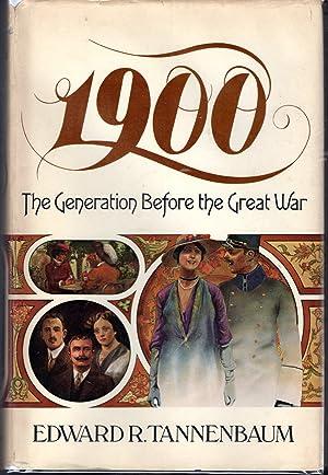 1900, The Generation before the Great War: Tannenbaum, Edward R.