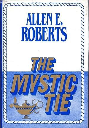 The Mystic Tie: Roberts, Allen E.