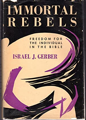 Immortal Rebels: Freedom for the Individual in: Gerber, Israel J.
