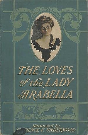 The Loves of Lady Arabella: Seawell, Molly Elliott