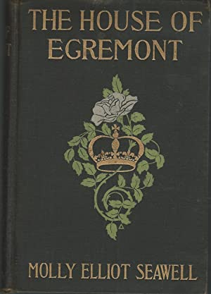 The House of Egremont: Seawell, Molly Elliott