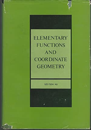Elementary Functions and Coordinate Geometry (Markham Series: Hu, Sze-Tsen