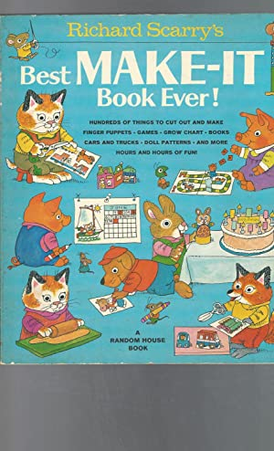 Richard Scarry's Best Make-it Book Ever!: Scarry, Richard