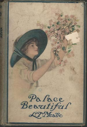 The Palace Beautiful: A Story for Girls: Meade, L.T. (Elizabeth