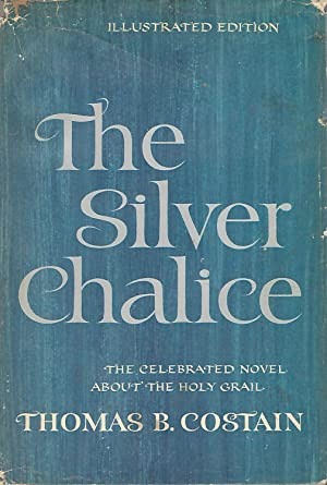 The Silver Chalice: Costain, Thomas B.