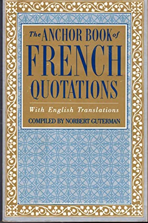 The Anchor Book of French Quotations: With: Guterman, Norbert (editor)