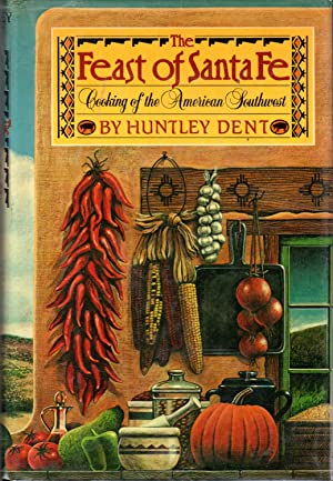 The Feast of Santa Fe: Cooking of: Dent, Huntley