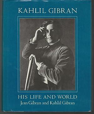 Kahlil Gibran: His Life and World: Gibran, Kahlil) Gibran,