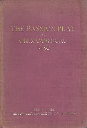 Stead's Guide: The Passion Play at Oberammergau 1930: The Complete English Text of the Play By...