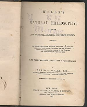 Well's Natural Philosophy; For The Use Of Schools, Academies, And Private Students : ...