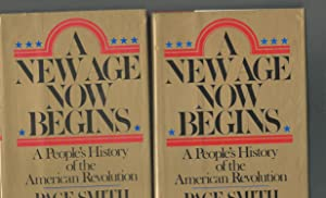 A New Age Now Begins: Volume I & Volume II, A People's History of the American Revolution:...