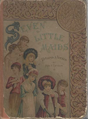 Seven Little Maids; or, the Birthday Week: Pictures & Verses: Lathbury, Mary A. (Mary Artemesia...