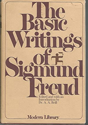 The Basic Writings of Sigmund Freud Includes: Freud, Sigmund) Brill,