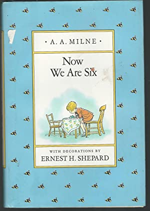 Now We are Six: Milne, A.A.(Alan Alexander)