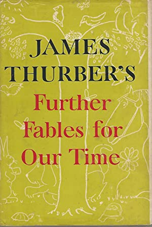 James Thurber's Further Fables for Our Time: Thurber, James