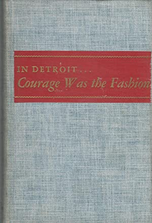 Courage Was The Fashion: The Contribution of: Crathern, Alice Tarbell