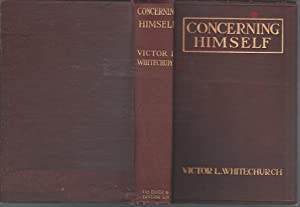 Concerning Himself: The Story of an Ordinary Man: Whitechurch, Victor L.