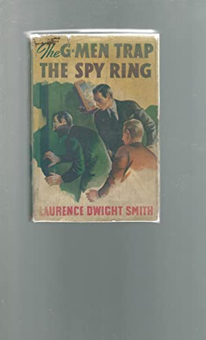 The G-Men Trap: The Spy Ring [First Edition, First Printing]: Smith, Laurence Dwight
